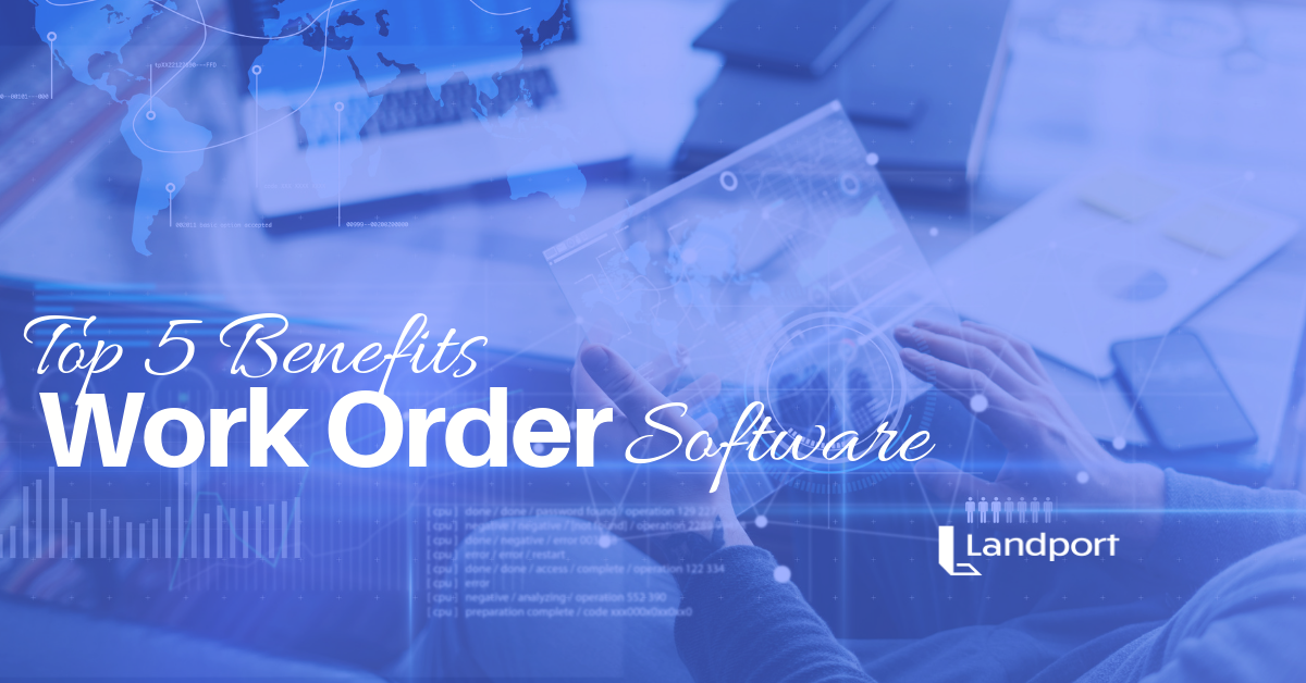 Landport - top benefits online work order management